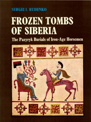 S.I. Rudenko. Frozen Tombs of Siberia. The Pazyryk Burials of Iron Age Horsemen. Transl. and with a preface by M.W. Thompson. Berkeley — Los Angeles: University of California Press. 1970.